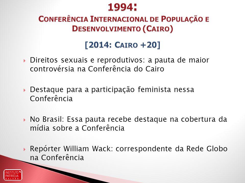 1994: Conferência Internacional de População e Desenvolvimento (Cairo) [2014: Cairo +20]